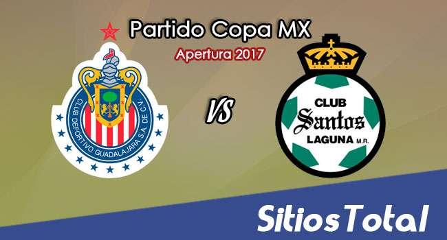 Chivas vs Santos en Vivo – Jornada 5 Apertura 2017 Copa MX – Martes 29 de Agosto del 2017
