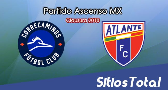 Correcaminos vs Atlante en Vivo – Ascenso MX – Martes 30 de Enero del 2018