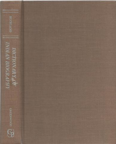 Dictionary of Indian Biography, Buckland, C. E.