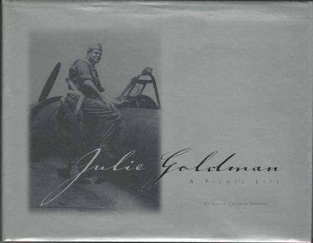 Julie Goldman: A Pilot's Life, Andrews, Catherine; Goldman, Julie