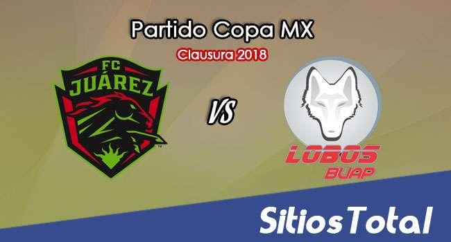 FC Juarez vs Lobos BUAP en Vivo – Copa MX – Miércoles 10 de Enero del 2018