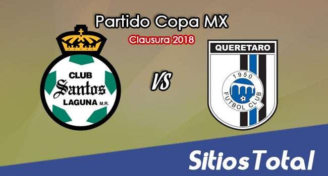 Santos vs Querétaro en Vivo – Copa MX – Martes 13 de Marzo del 2018