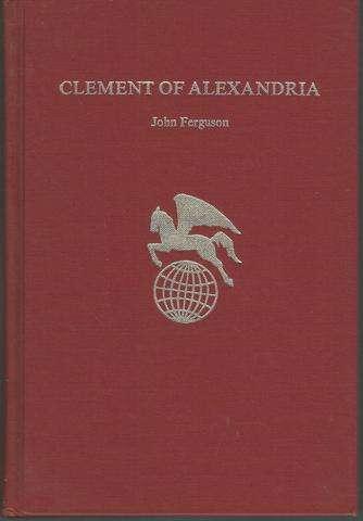 Clement of Alexandria (Twayne's world authors series, TWAS 289 Greece), Ferguson, John