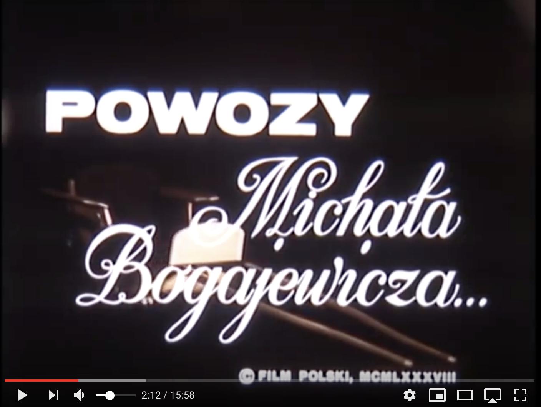 Film – Powozy Michała Bogajewicza