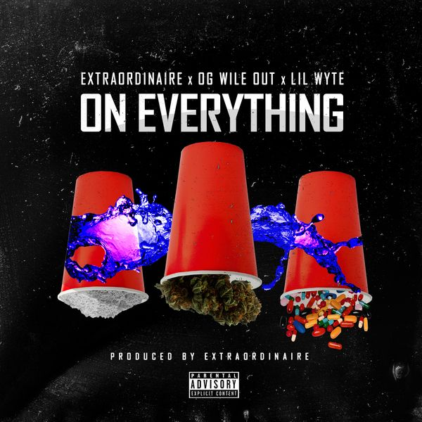 Extraordinaire x OG Wile Out x Lil Wyte – On Everything
