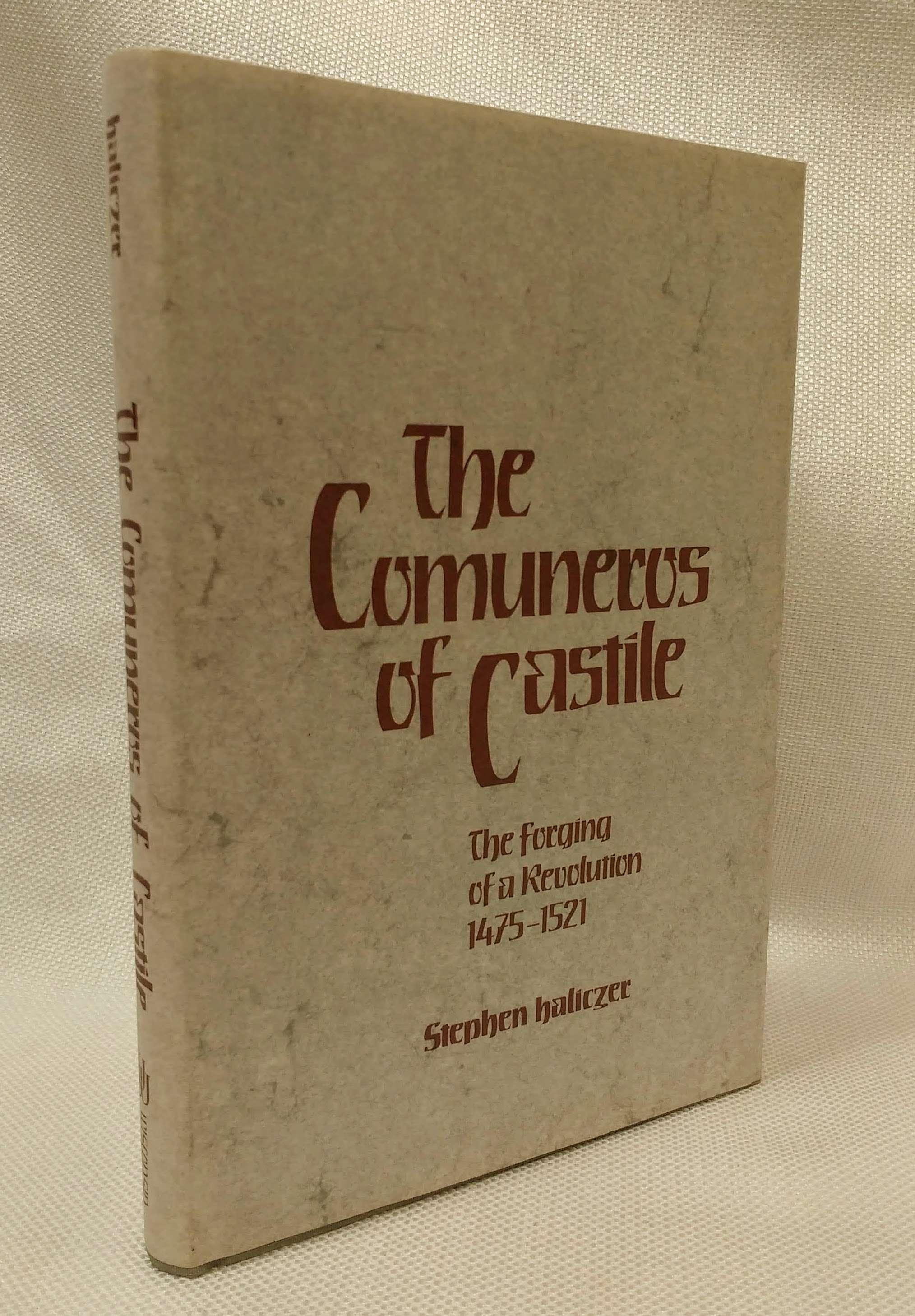 The Comuneros of Castile: The Forging of a Revolution, 1475-1521, Haliczer, Stephen