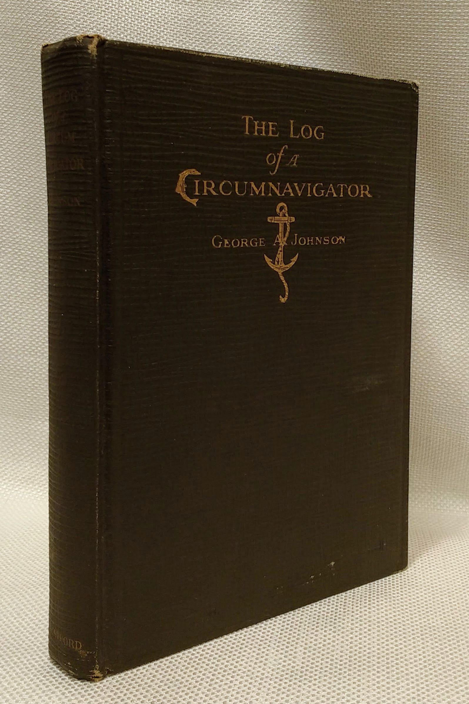 The log of a circumnavigator ;: Being a series of informal narratives descriptive of a trip around the world, Johnson, George Arthur