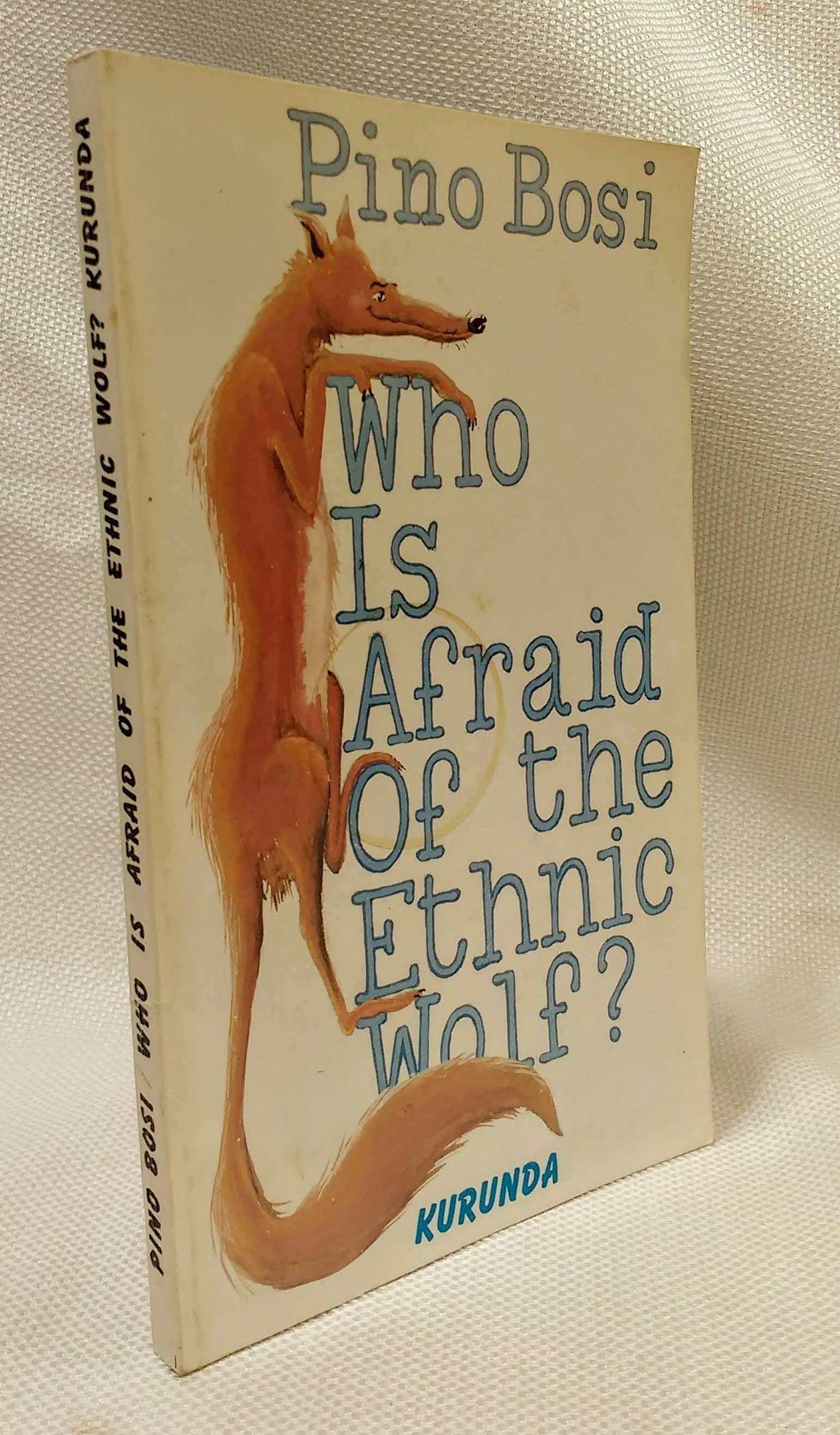 Who is Afraid of the Ethnic Wolf, Bosi, Pino