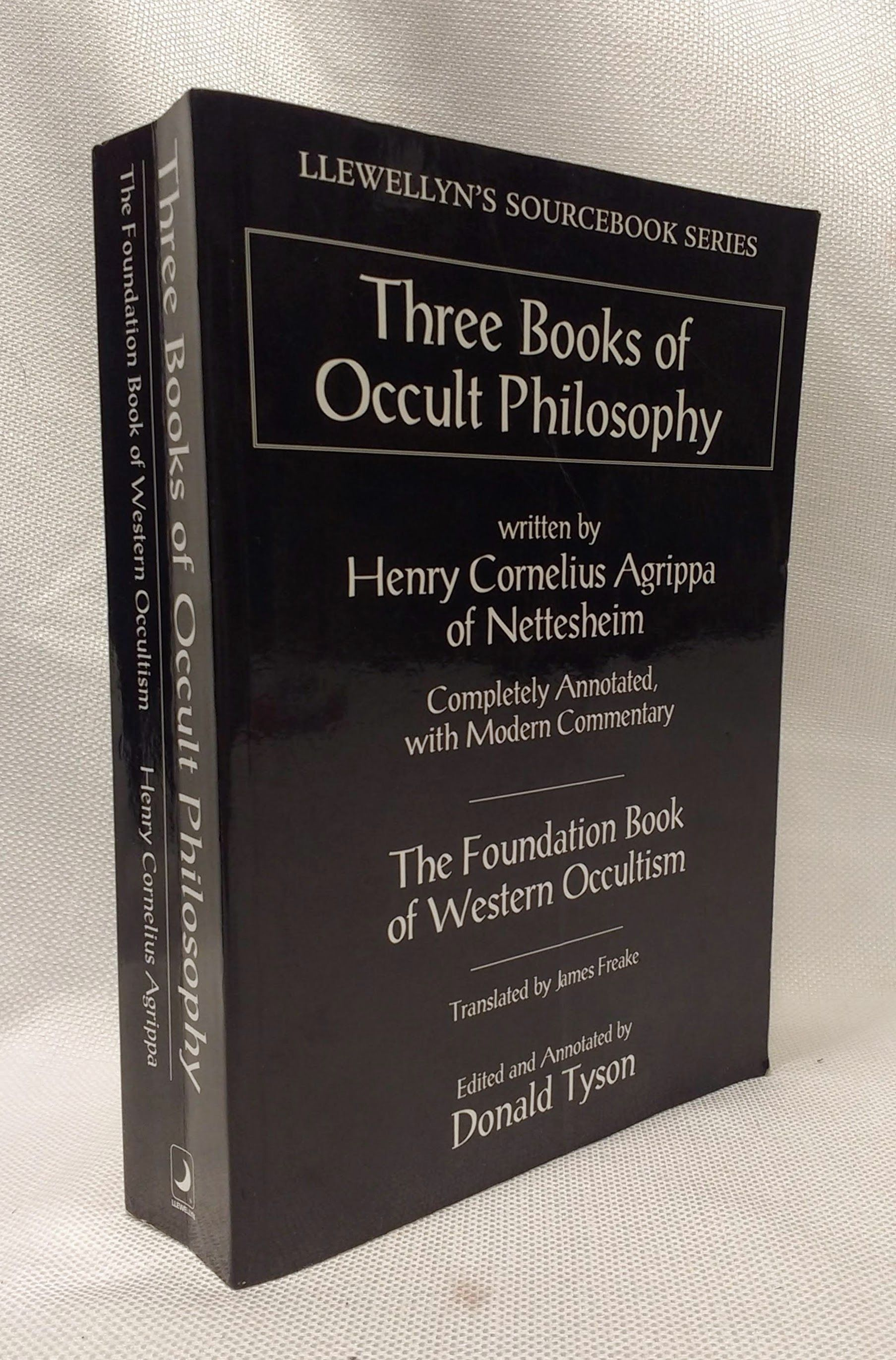Three Books of Occult Philosophy (Llewellyn's Sourcebook), Agrippa, Henry Cornelius; Tyson, Donald; Freake, James