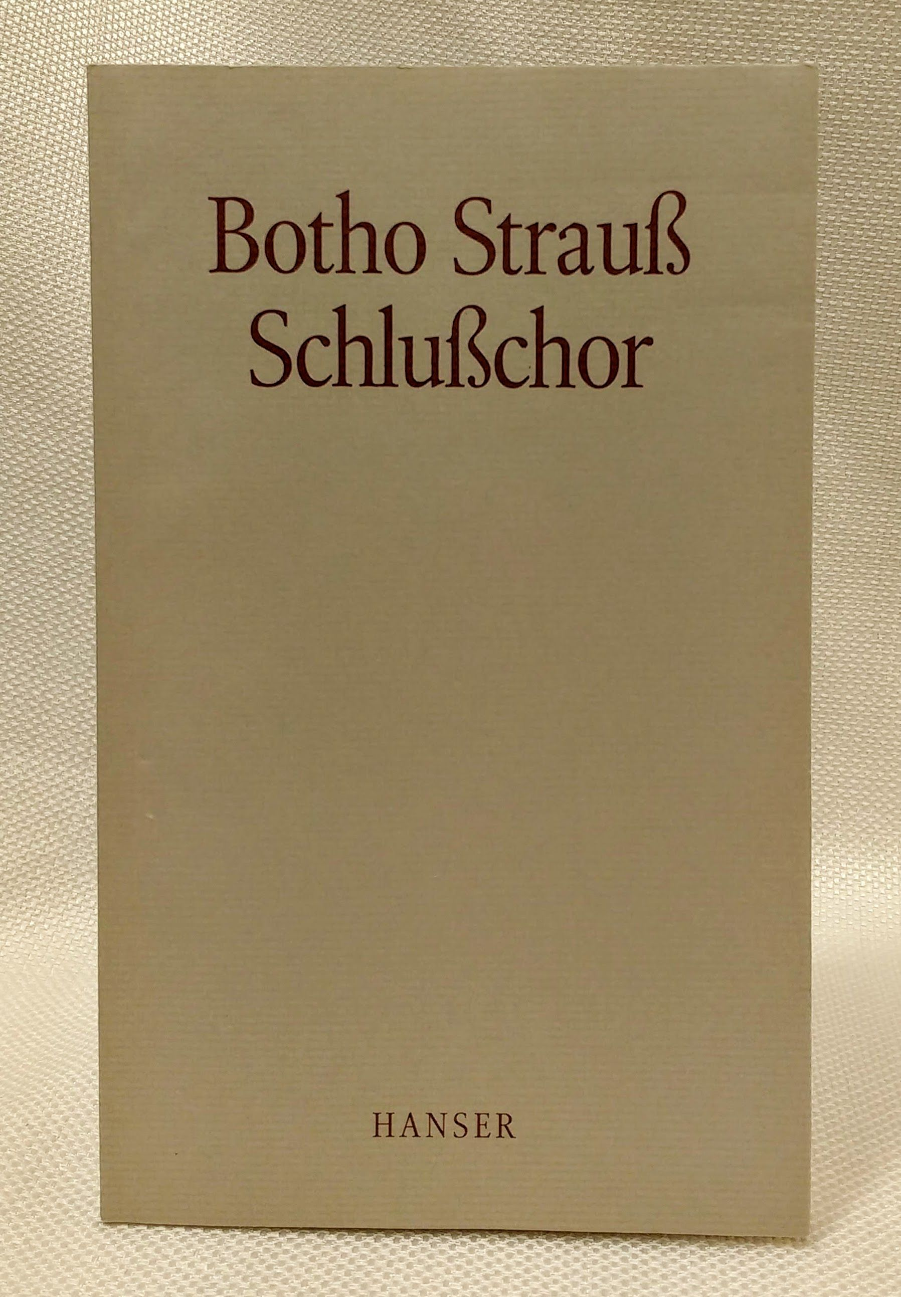 Schlusschor: Drei Akte (German Edition), Strauss, Botho