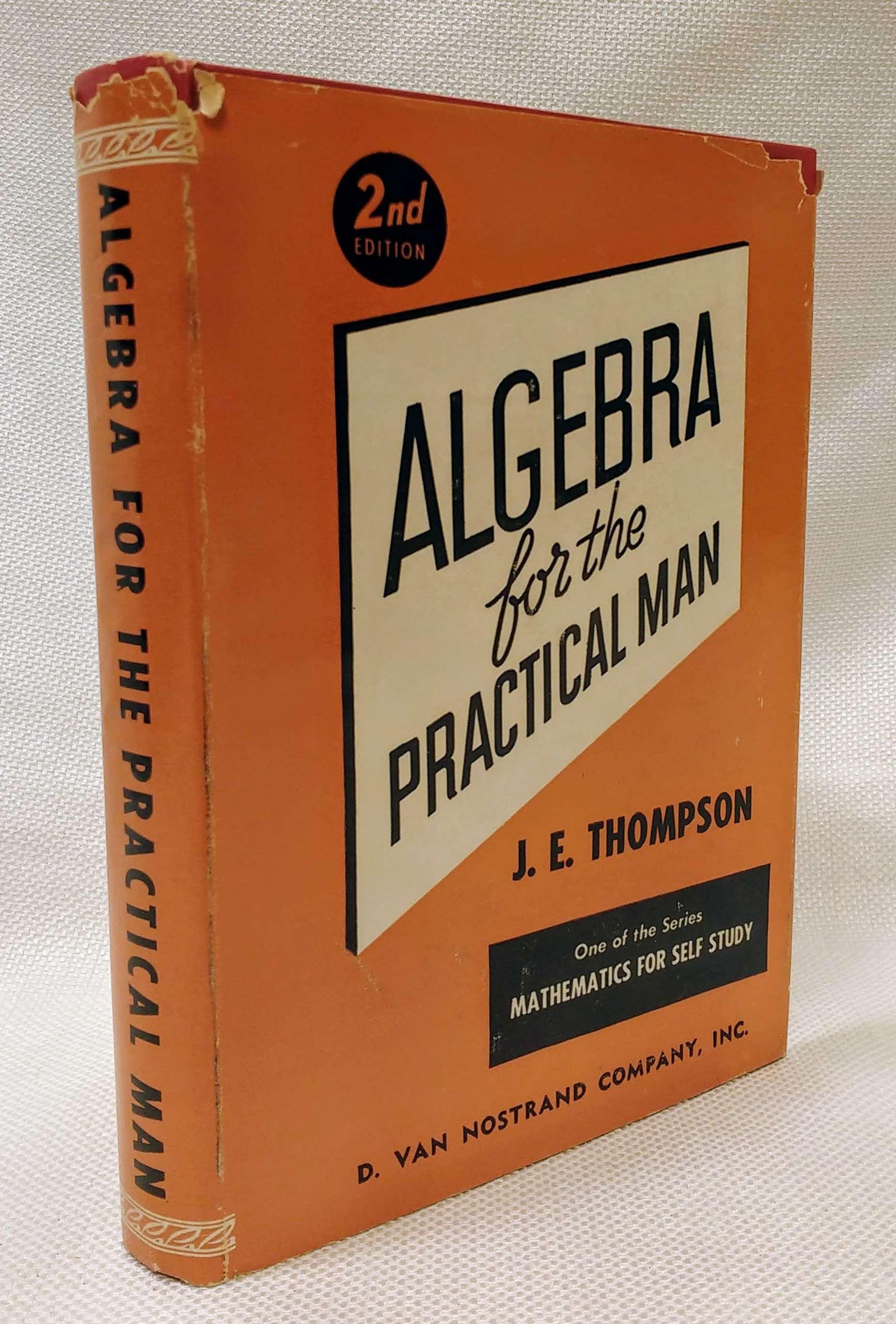 Algebra for the practical man, (Mathematics for self study), Thompson, James Edgar