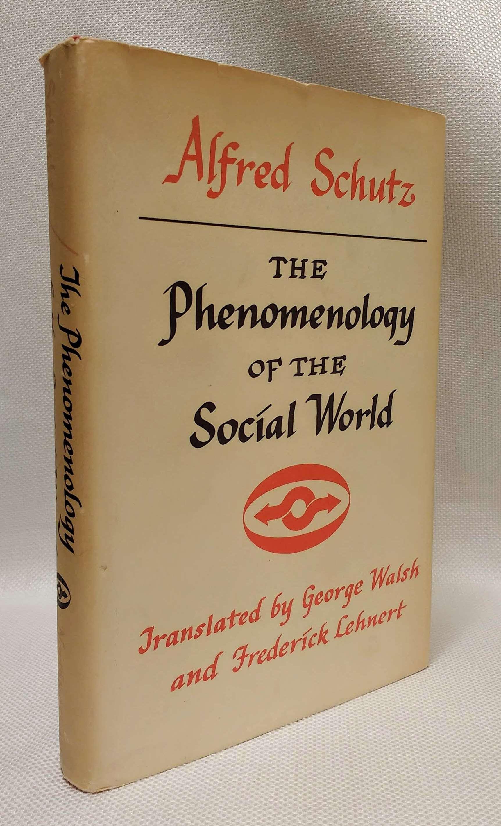 Phenomenology of the Social World, Schutz, Alfred