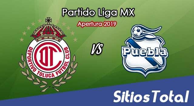 Ver Toluca vs Puebla en Vivo – Apertura 2019 de la Liga MX