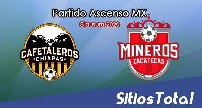 Ver Cafetaleros de Chiapas vs Mineros de Zacatecas en Vivo – Ascenso MX en su Torneo de Clausura 2020