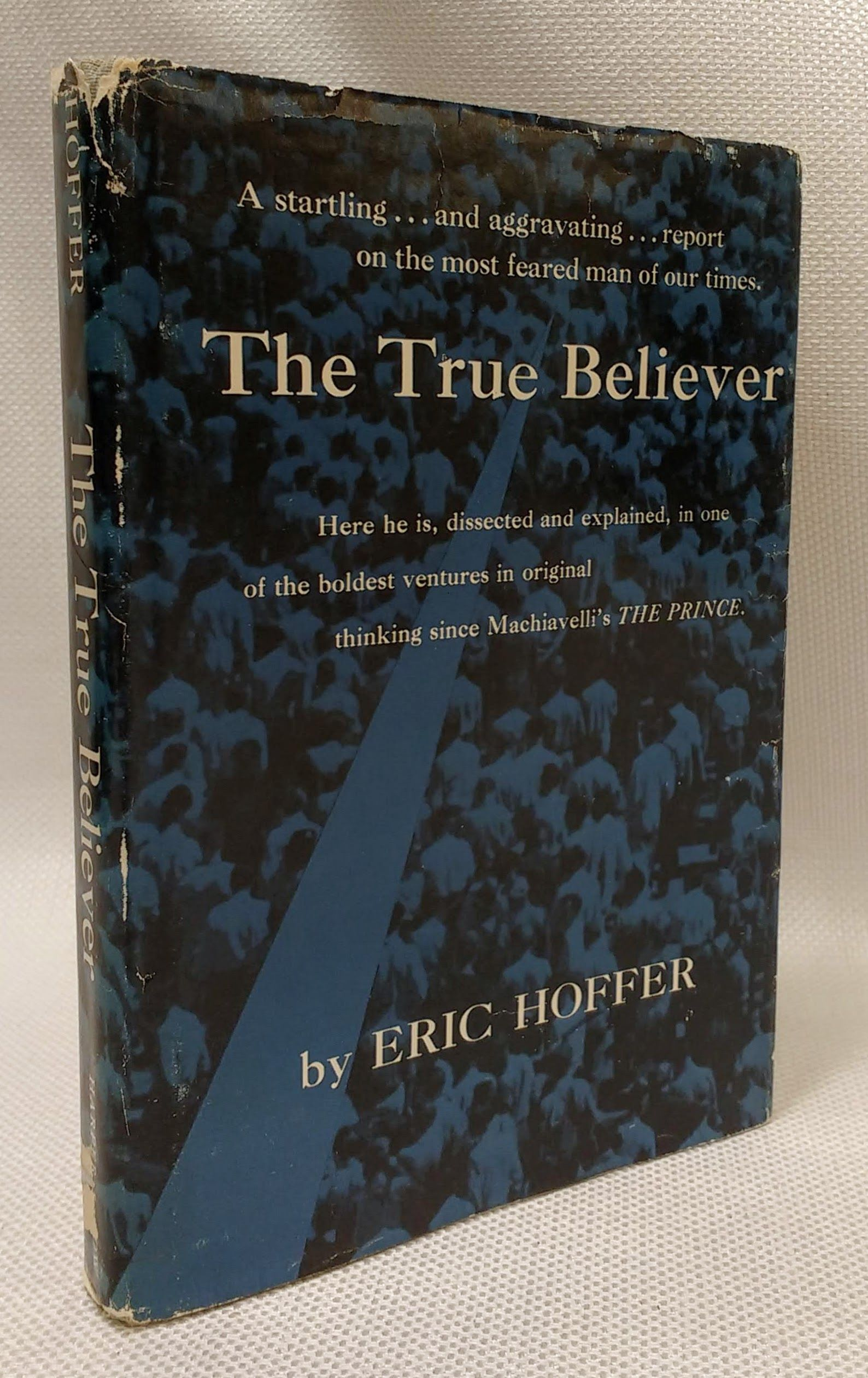 The True Believer: Thoughts on the Nature Of Mass Movements, Hoffer, Eric