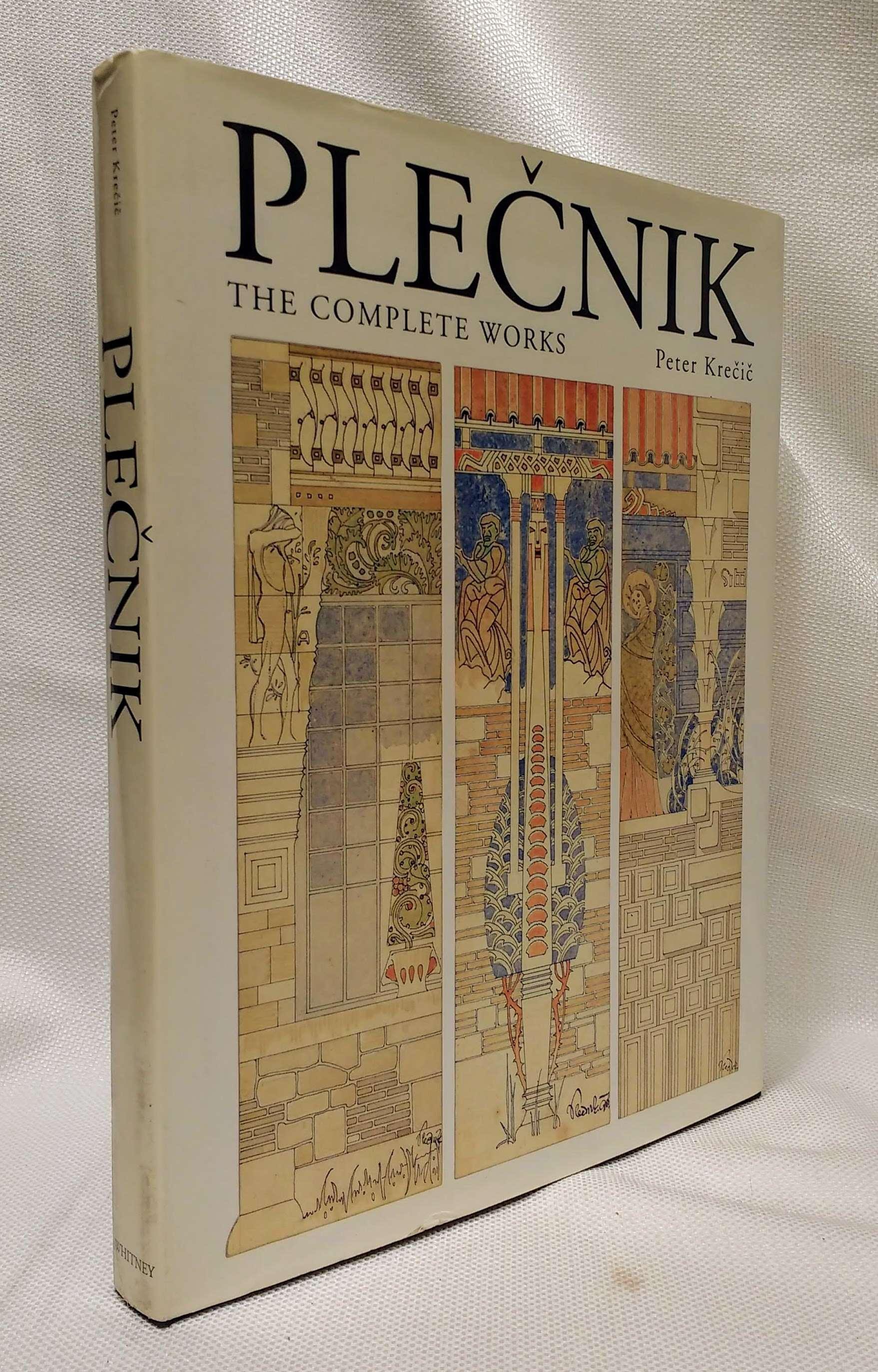 Joze Plecnik [1872-1957]: The Complete Works, Krecic, Peter