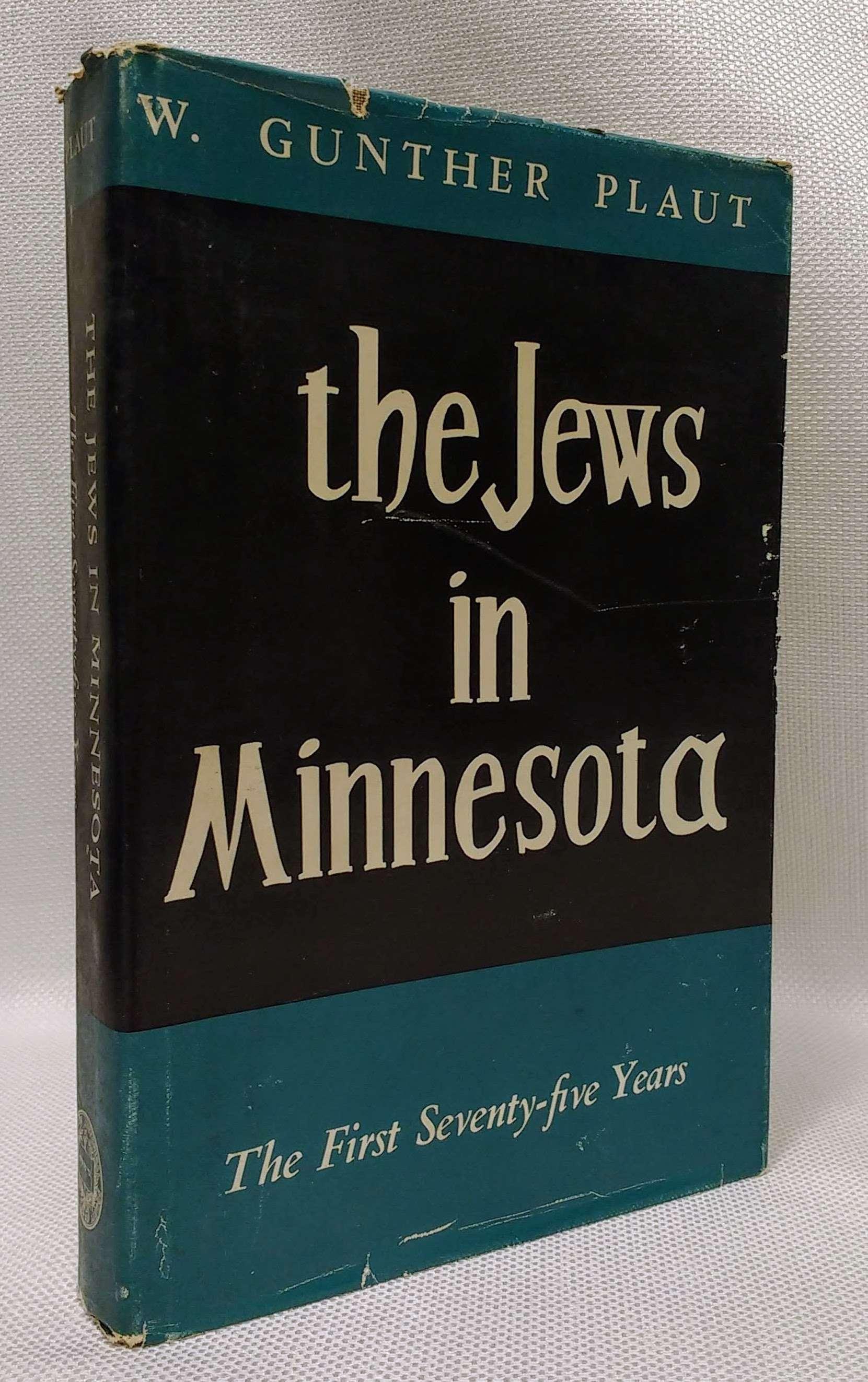The Jews in Minnesota the First Seventy-five Years [American Jewish Communal Histories, No. 3], W. Gunther Plaut