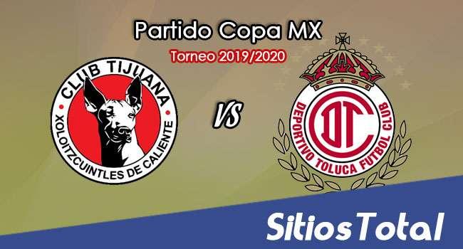 Xolos Tijuana vs Toluca en Vivo – Partido Ida – Semifinal – Copa MX – Martes 3 de Marzo del 2020