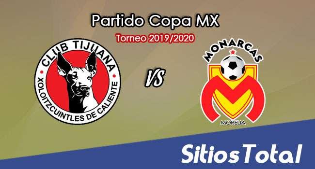 Xolos Tijuana vs Monarcas Morelia en Vivo – Ida Cuartos de Final – Copa MX – Martes 11 de Febrero del 2020