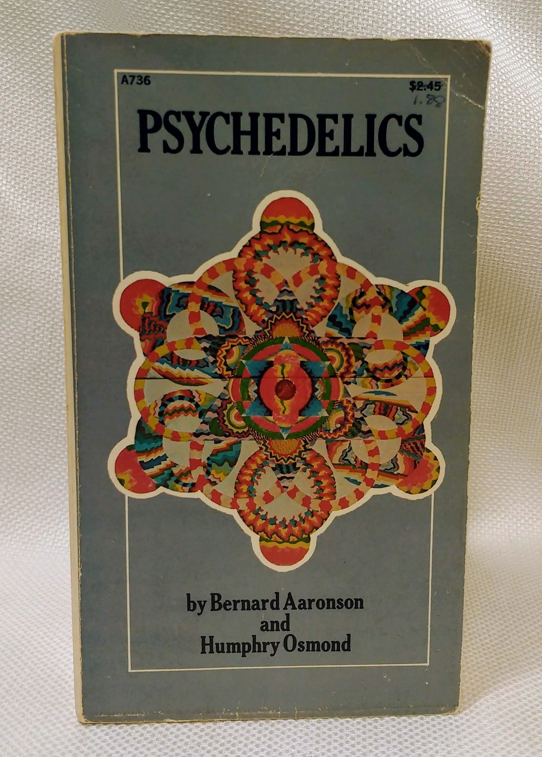 Psychedelics: The Uses and Implications of Hallucinogenic Drugs, Bernard Aaronson [Editor]; Humphry Osmond [Editor];