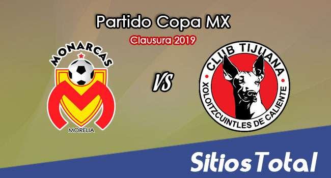 Monarcas Morelia vs Xolos Tijuana en Vivo – Cuartos de Final – Copa MX – Martes 12 de Marzo del 2019