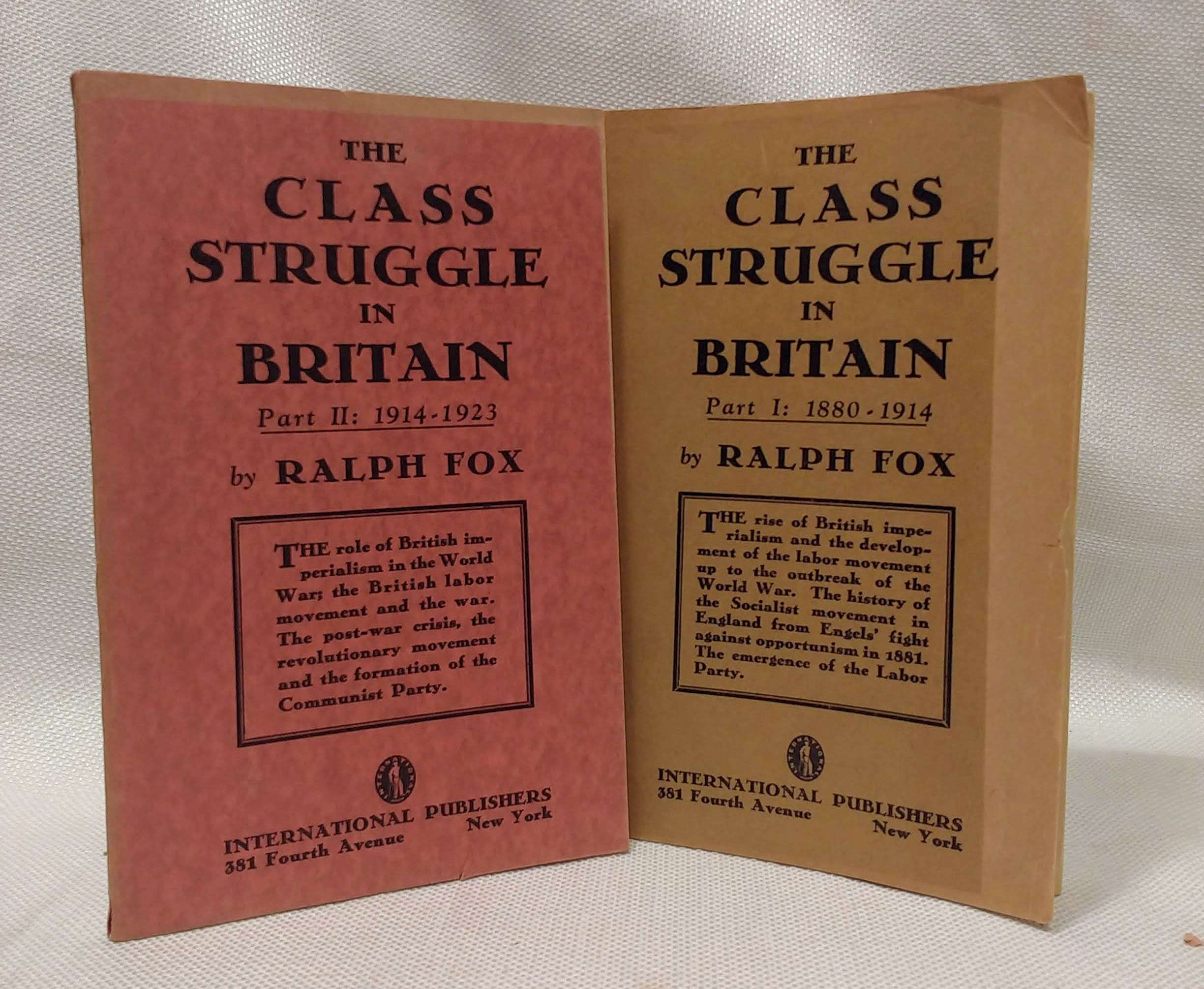 The Class Struggle in Britain in The Epoch of Imperialism, Part 1:1880-1914 and Part 2: 1914-1923 (2 volumes), Ralph Fox