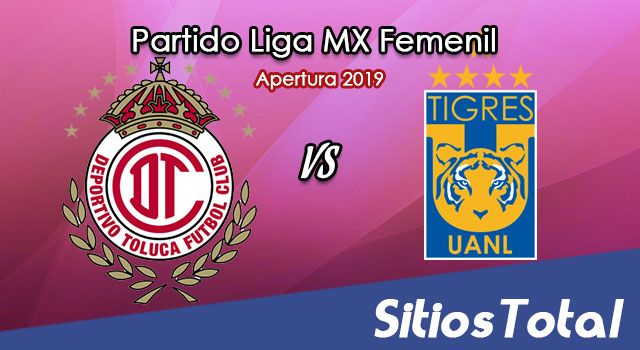 Ver Toluca vs Tigres en Vivo – Liga MX Femenil – Apertura 2019 – Lunes 9 de Septiembre del 2019