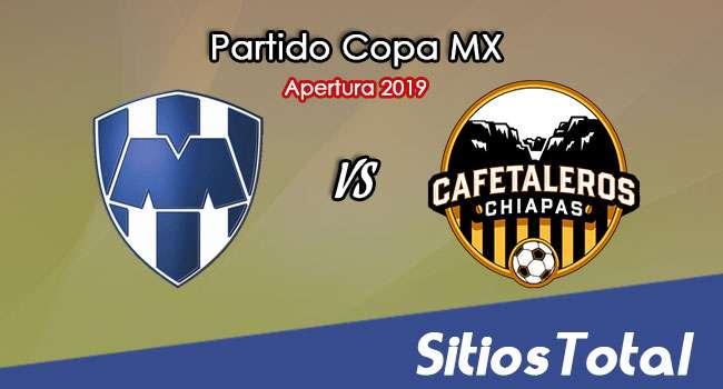 Monterrey vs Cafetaleros de Chiapas en Vivo – Copa MX – Martes 5 de Noviembre del 2019