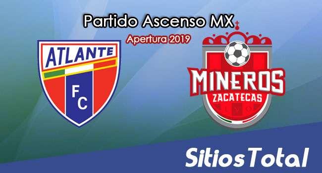 Ver Atlante vs Mineros de Zacatecas en Vivo – Vuelta Cuartos de Final – Ascenso MX en su Torneo de Apertura 2019