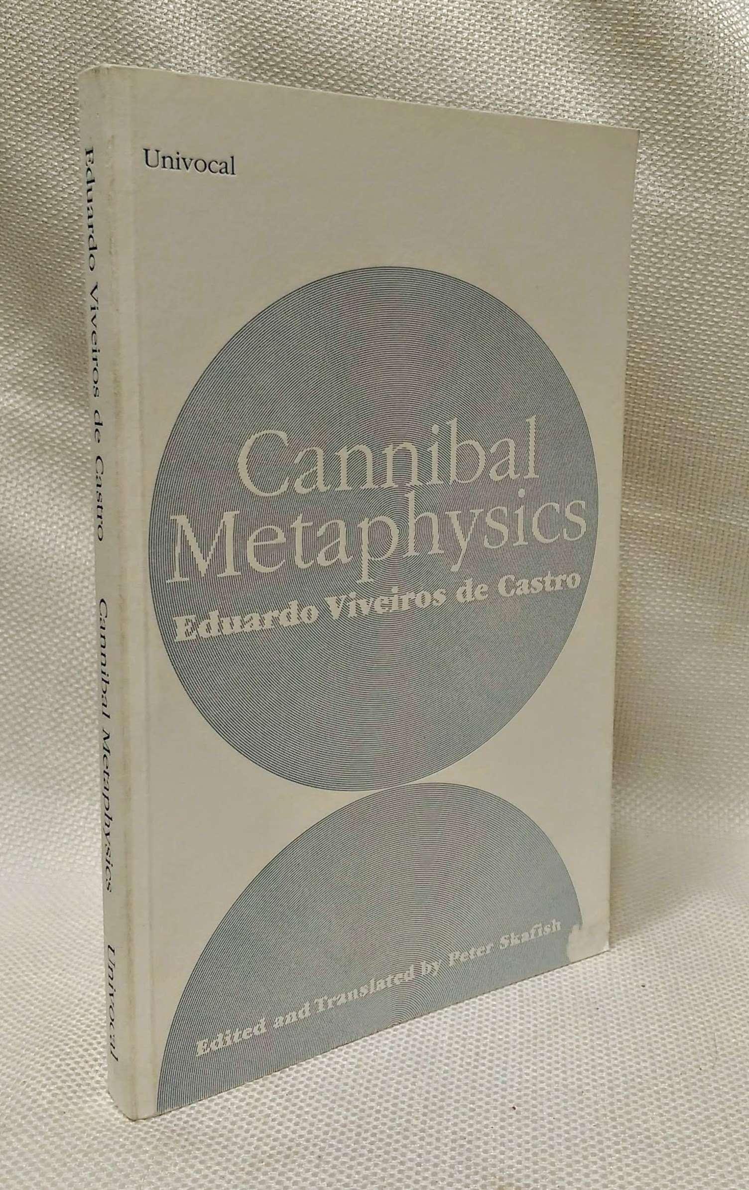Cannibal Metaphysics (Univocal), De Castro, Eduardo Viveiros; Skafish, Peter [Editor]