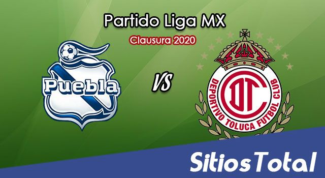 Ver Puebla vs Toluca en Vivo – Torneo Clausura 2020 de la Liga MX
