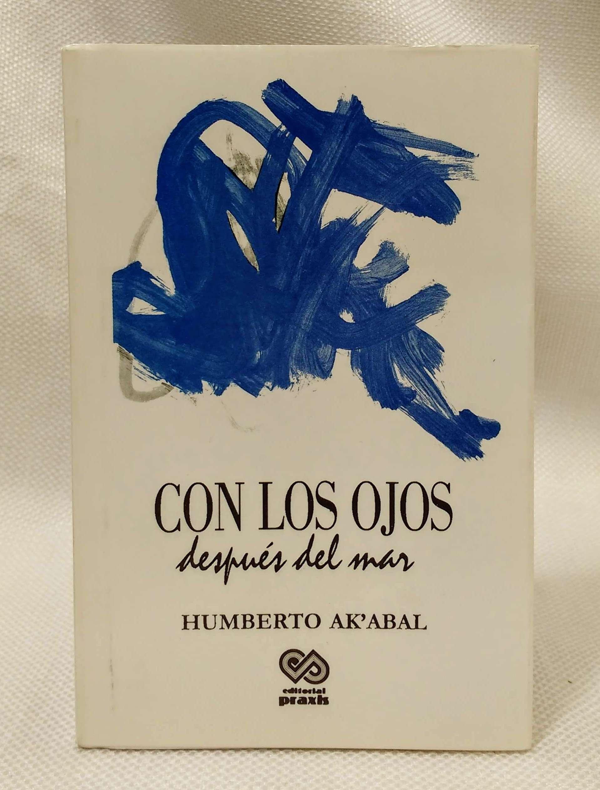 Con los ojos despue?s del mar (Vado ancho) (Spanish Edition), Ak'abal, Humberto