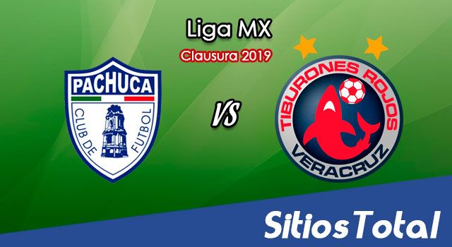 Ver Pachuca vs Veracruz en Vivo – Clausura 2019 de la Liga MX