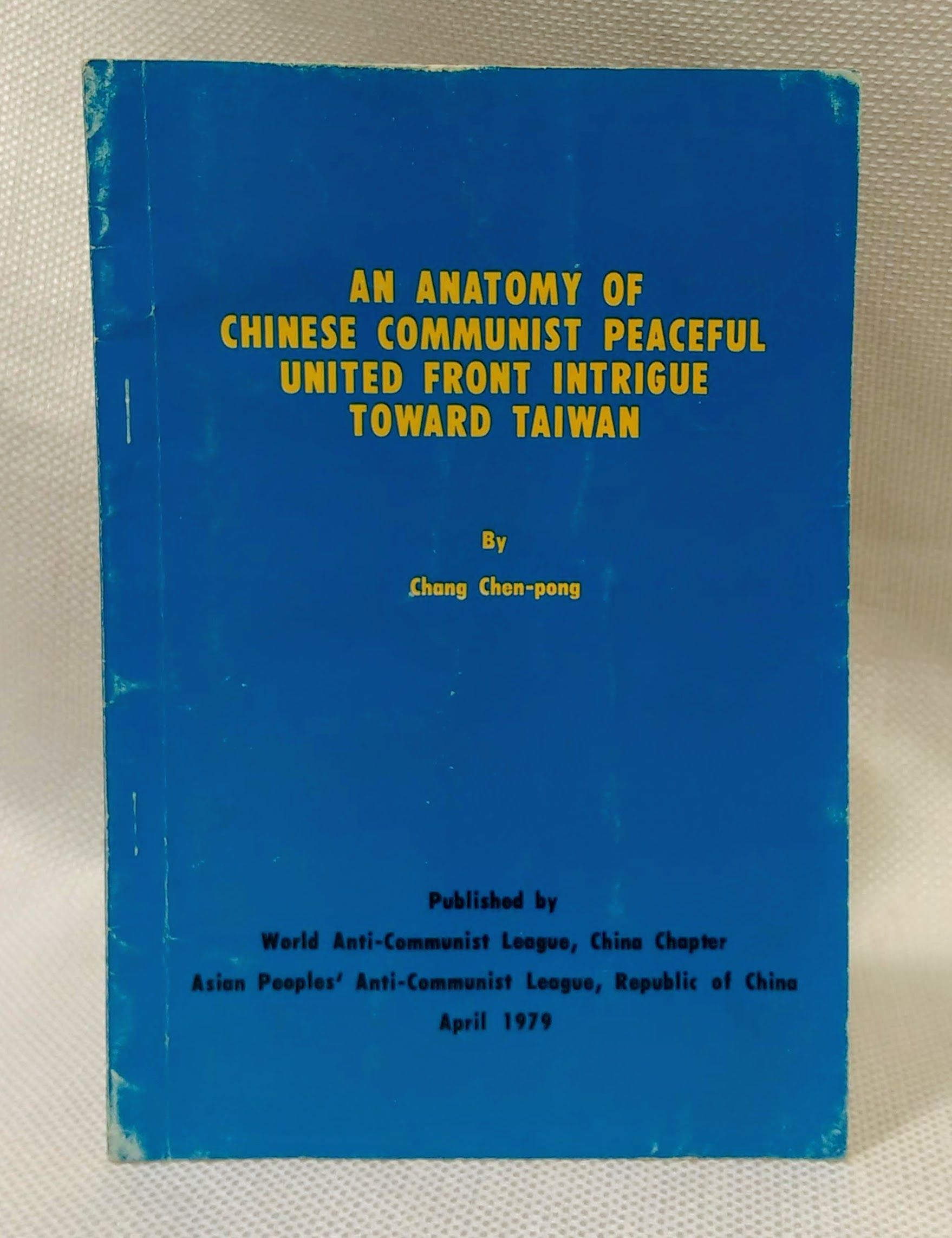 An anatomy of Chinese Communist peaceful united front intrigue toward Taiwan (Pamphlet XXIV 219 April 1979), Chang, Chen-pong