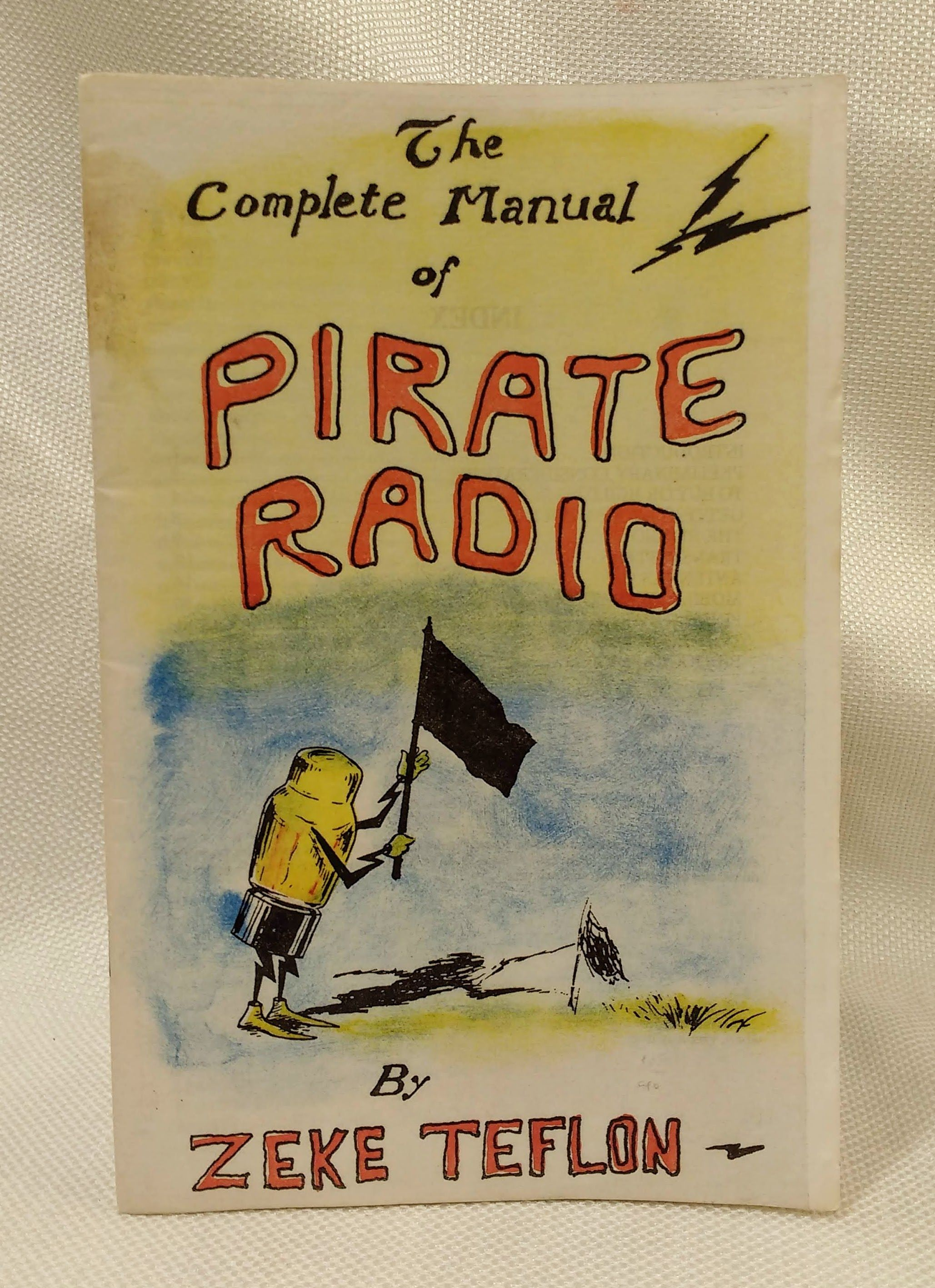 Complete Manual of Pirate Radio, Teflon, Zeke (Chaz Bufe)