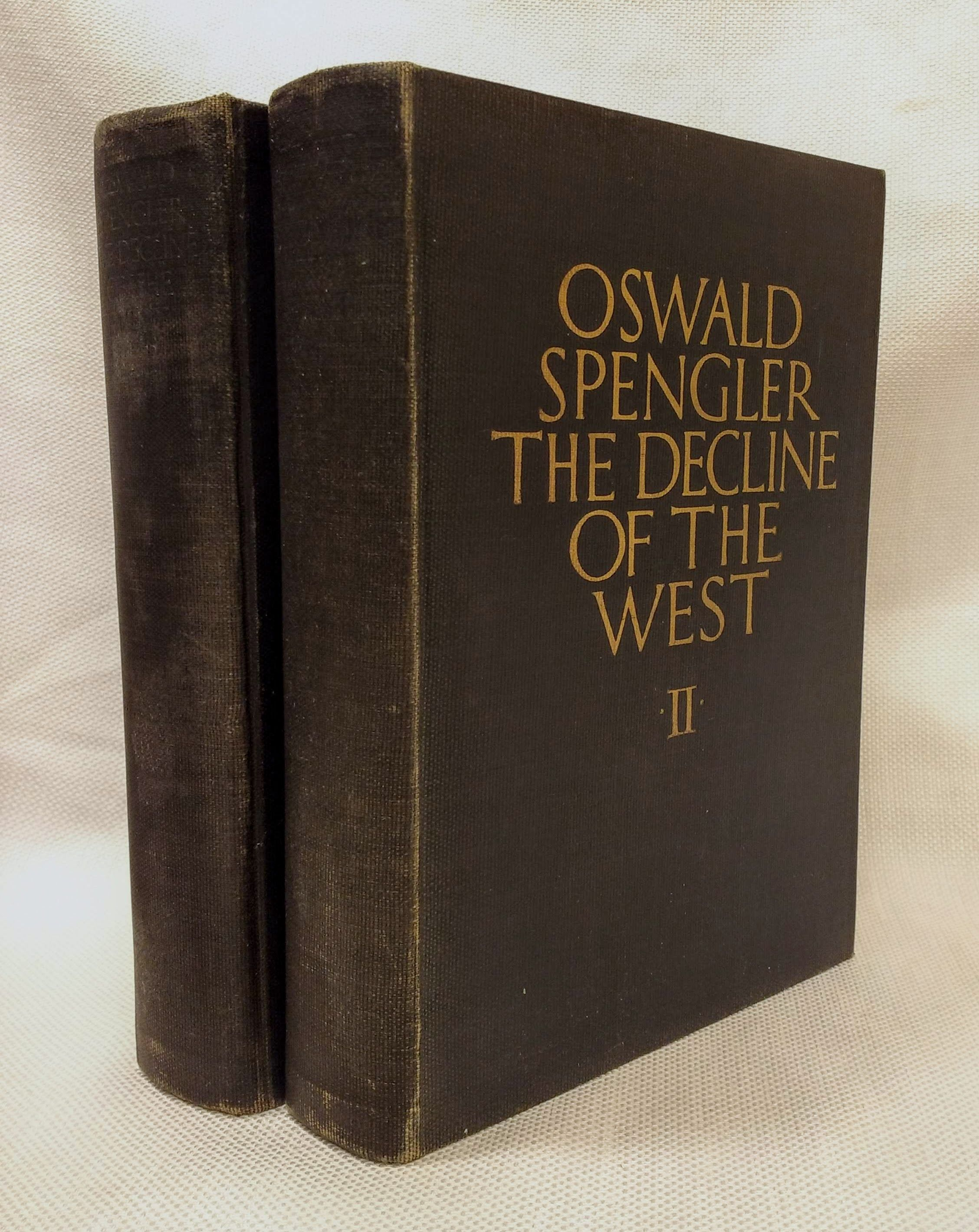 The Decline of the West: Volume I, Form and Actuality, and Volume II, Perspectives of World-History [Two Volume Set], Oswald Spengler; Charles F. Atkinson [Translator]