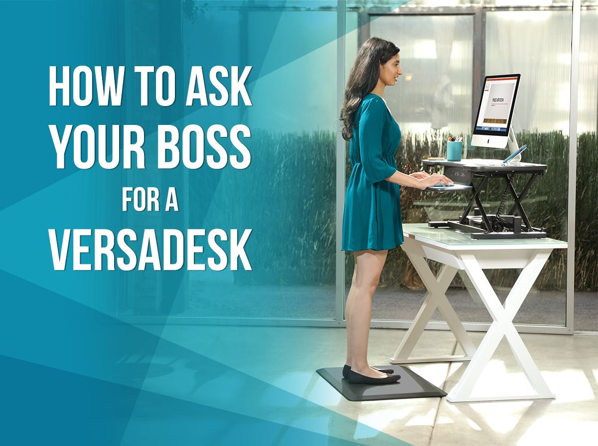 HOW TO ASK YOUR BOSS FOR A VERSADESK