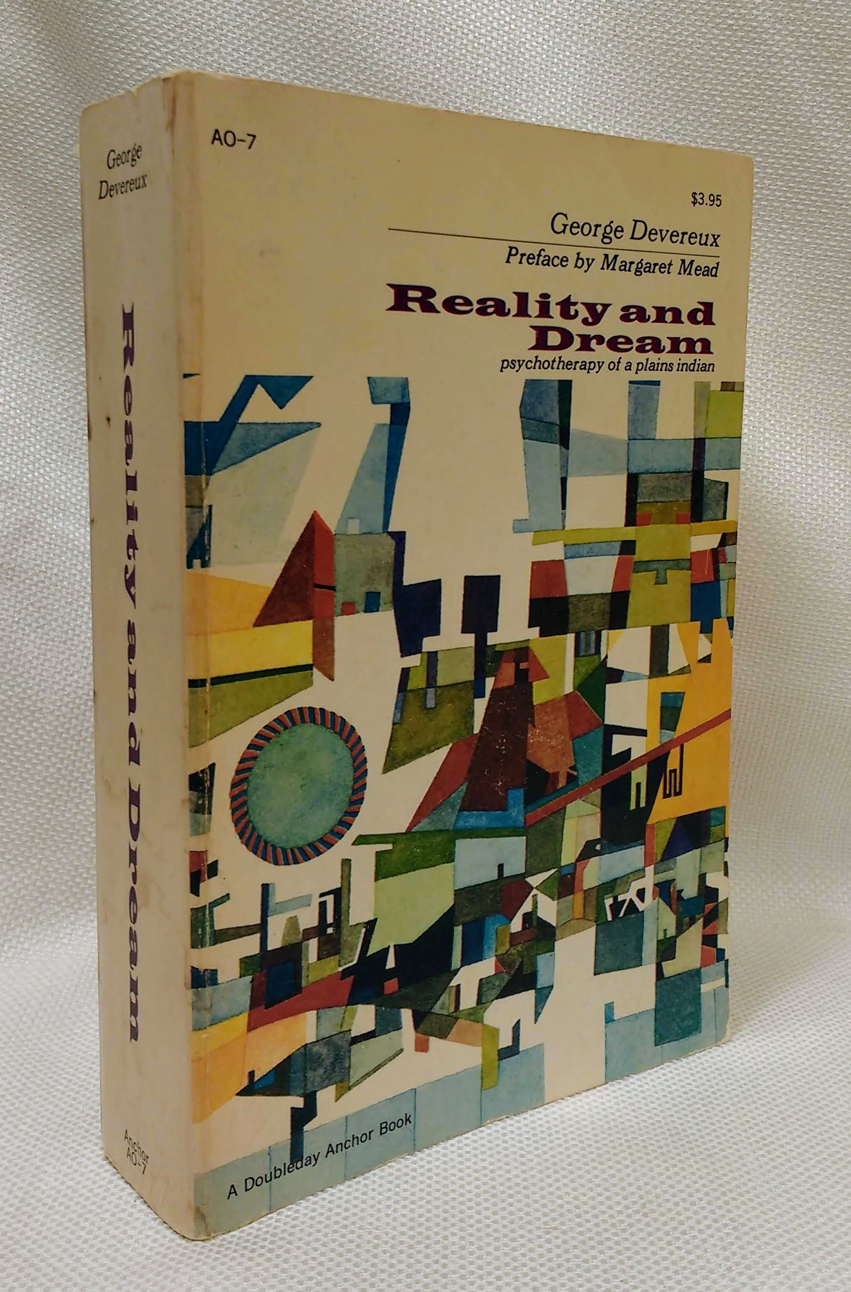 Reality and Dream: Psychotherapy of a Plains Indian, Devereux, George; Mead, Margaret [Preface]; Holt, Robert B. [Contributor]