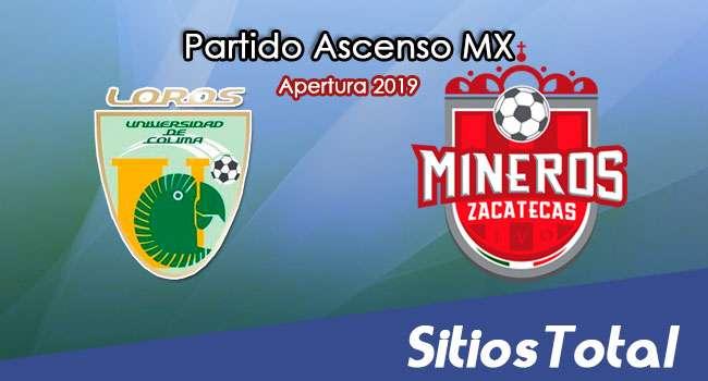 Ver Loros de la Universidad de Colima vs Mineros de Zacatecas en Vivo – Ascenso MX en su Torneo de Apertura 2019