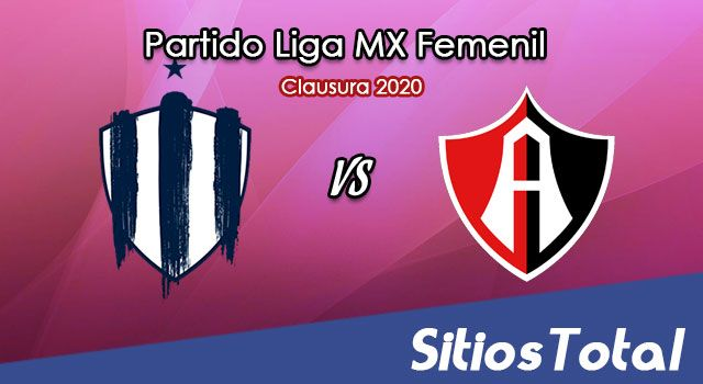 Ver Monterrey vs Atlas en Vivo – Liga MX Femenil – Clausura 2020 – Lunes 16 de Marzo del 2020