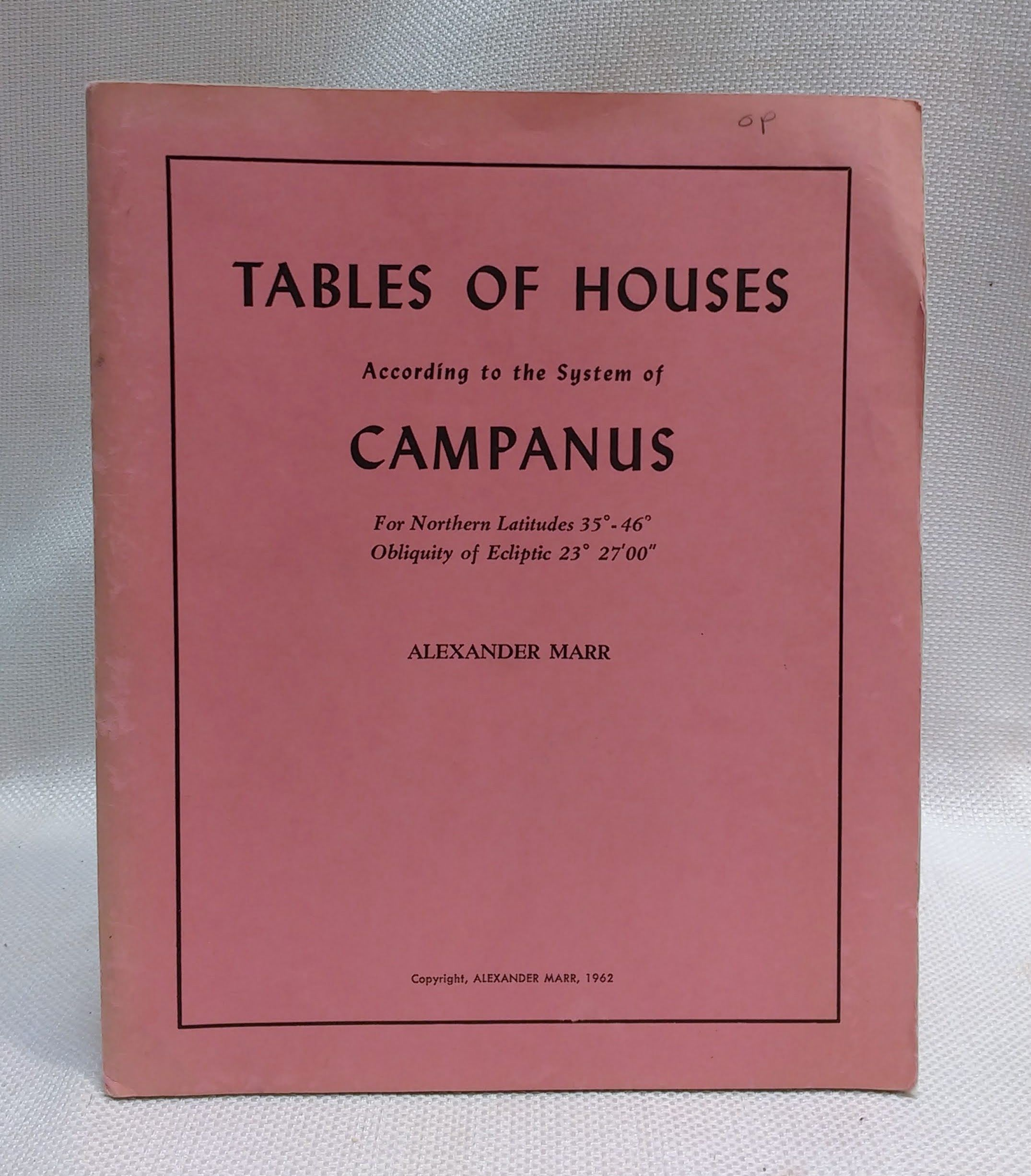 """Image for Tables of Houses according to the System of Campanus for Northern Latitudes 35 - 46 degrees. Obliquity of Eclipse 23 degrees 27'00"""""""