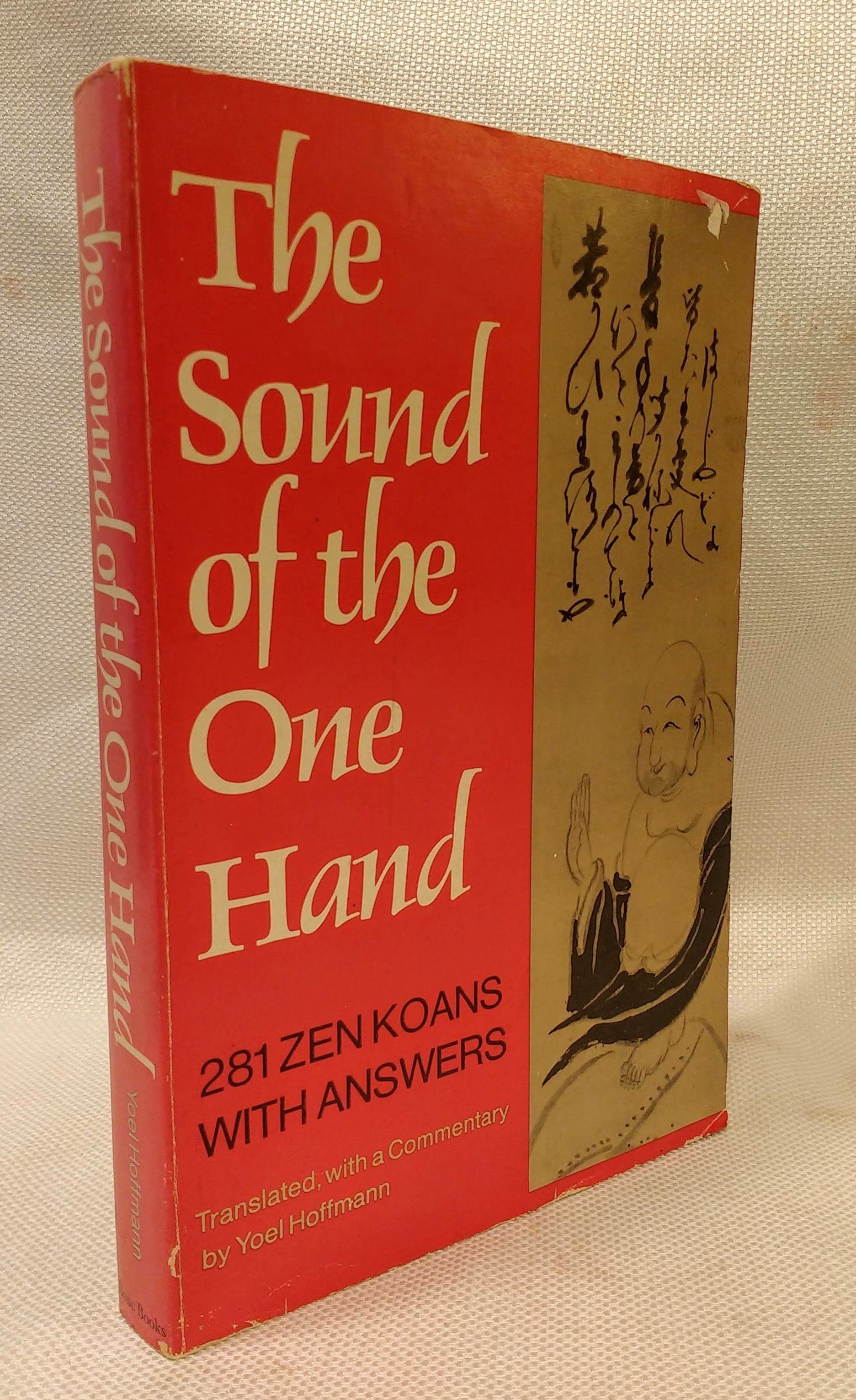 The Sound of the One Hand: 281 Zen Koans with Answers, Hoffmann, Yoel [Translator]