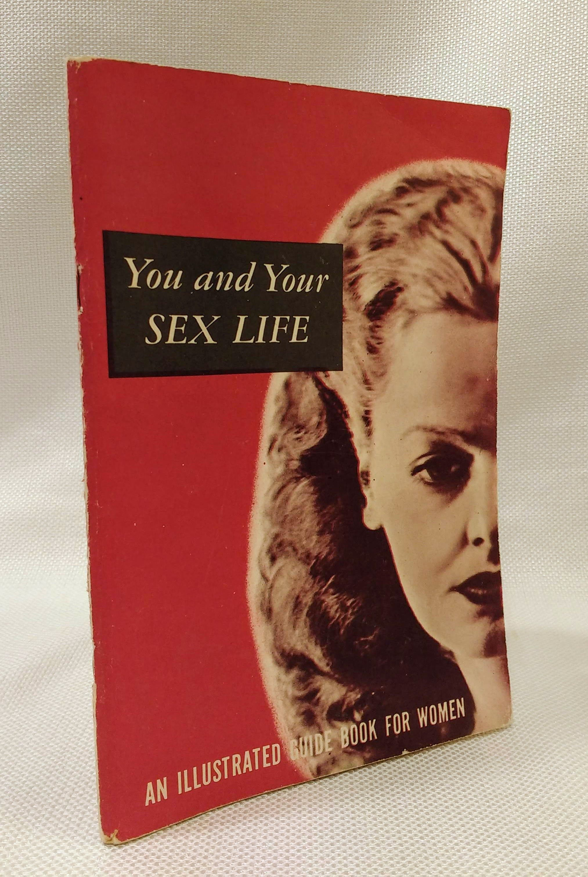 You and Your Sex Life An Illustrated Guide Book for Women, International Pictures, Inc.
