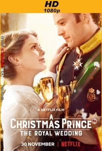 O Príncipe do Natal: O Casamento Real - A Christmas Prince: The Royal Wedding 720p & 1080p WEB-DL Dual Áudio