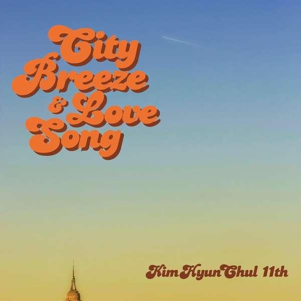 [Mini Album] Kim Hyun Chul – City Breeze & Love Song (MP3)