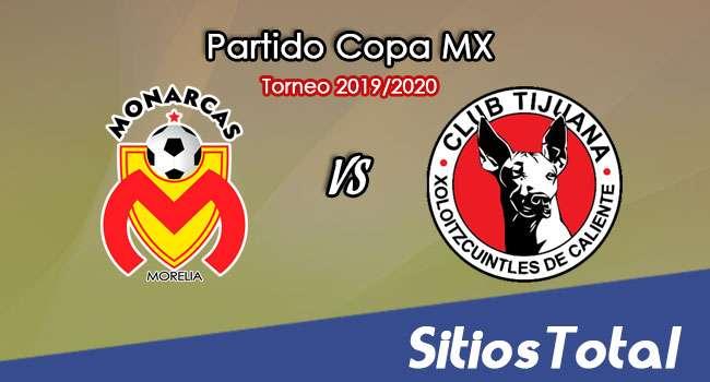 Monarcas Morelia vs Xolos Tijuana en Vivo – Vuelta Cuartos de Final – Copa MX – Martes 18 de Febrero del 2020