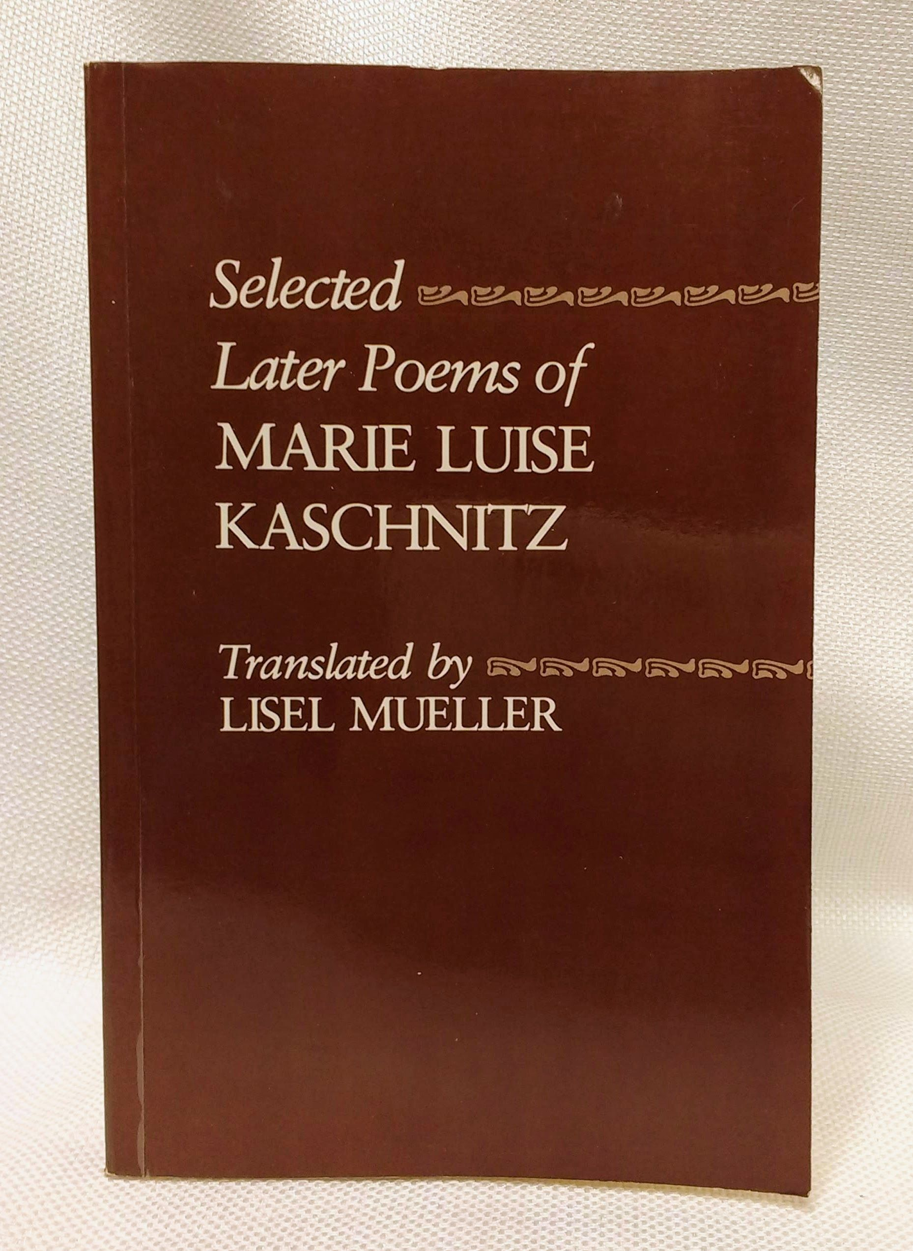 Selected Later Poems of Marie Luise Kaschnitz (The Lockert Library of Poetry in Translation), Kaschnitz, Marie Luise; Mueller, Lisel [Translator]