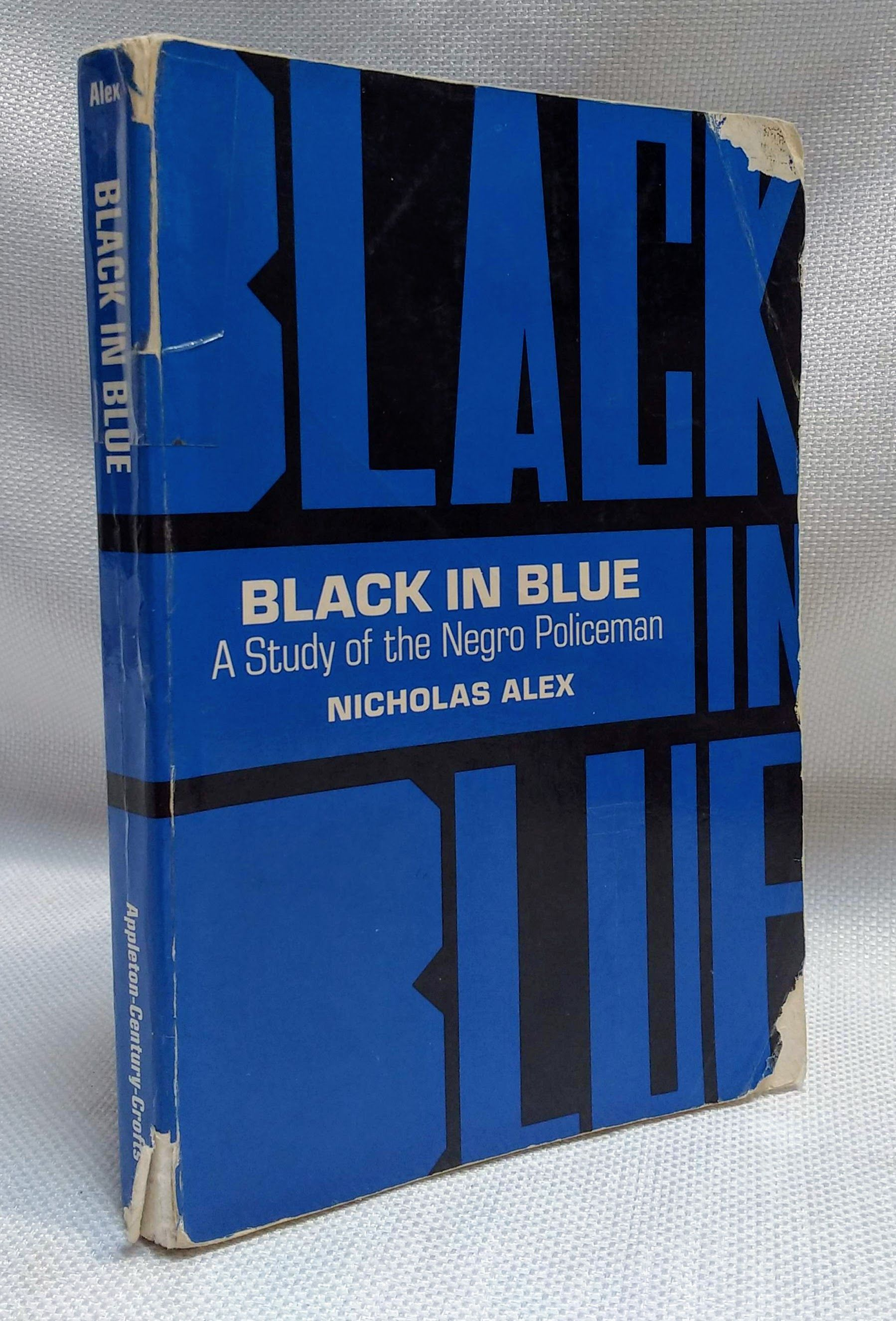 Black in Blue: A Study of the Negro Policeman, Alex, Nicholas