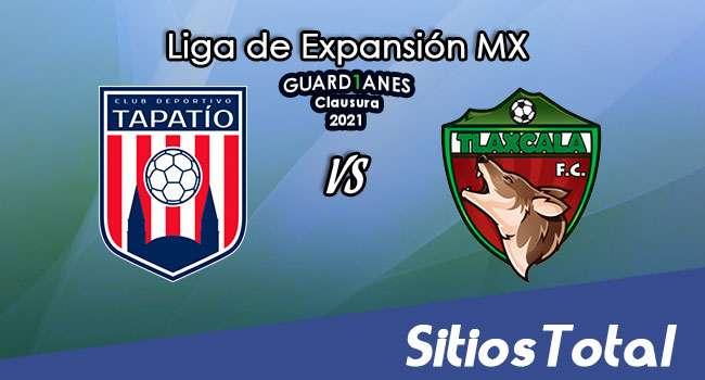 Tapatío vs Tlaxcala FC en Vivo – Canal de TV, Fecha, Horario, MxM, Resultado – Recalificación de Guardianes Clausura 2021 de la  Liga de Expansión MX
