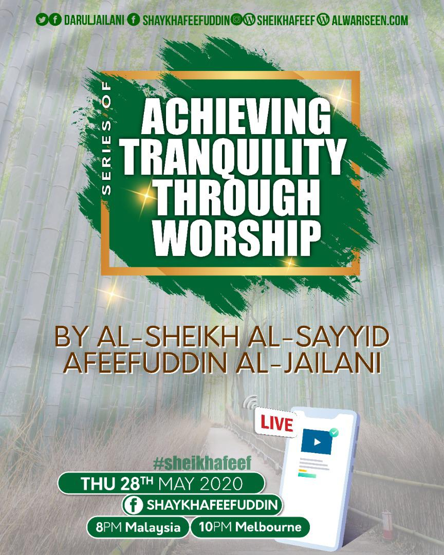 Achieving Tranquility Through Worship – 28 May 2020